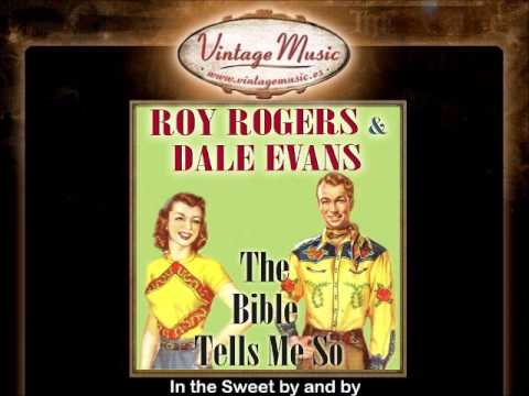 Roy Rogers & Dale Evans -- In the Sweet by and by