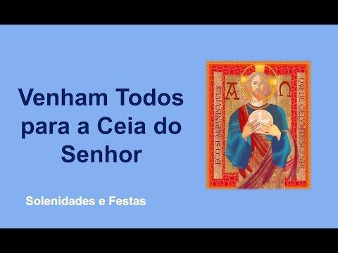 Corpus Christi - Venham Todos para a Ceia do Senhor