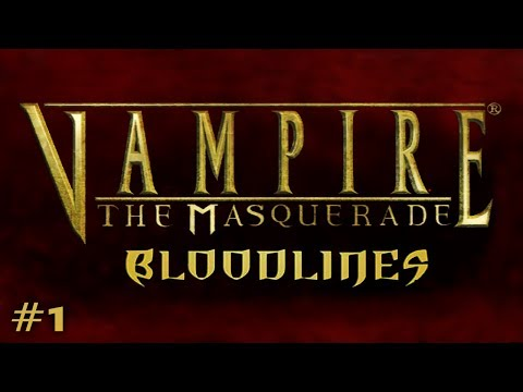 Vampire: The Masquerade - Bloodlines Ep. 1 - The Embrace