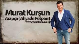 Arapça ♫ Ahyade آه ياد ♫ Potpori ♫ Murat Kurşun ♫ Muzik Video ♫ ( )