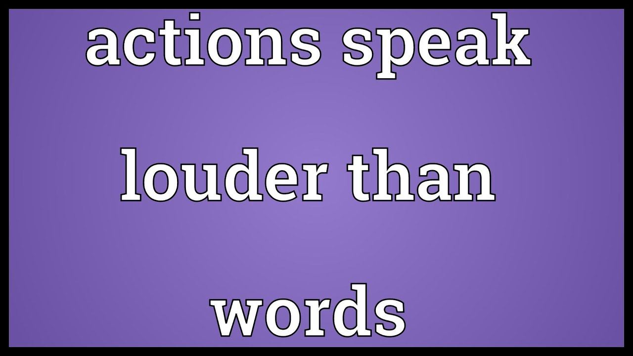Actions Speak Quotes