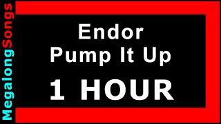 Endor - Pump It Up 🔴 [1 HOUR LOOP] ✔️