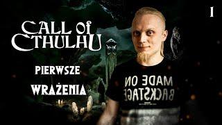 Call Of Cthulhu! #1 Pierwsze wrażenia!
