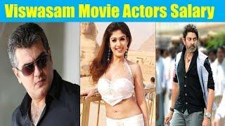 Viswasam Movie Actors Salary | Ajith Kumar | Nayanthara
