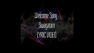 Welcome song - Swagatam | LYRIC VIDEO |