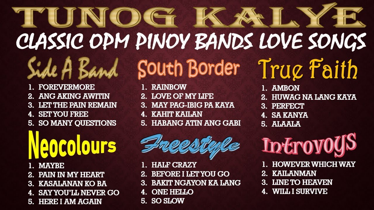 Download OPM PINOY BANDS NONSTOP Side A Band, Neocolours, Southborder, Freestyle, True Faith, Introvoys - 90s