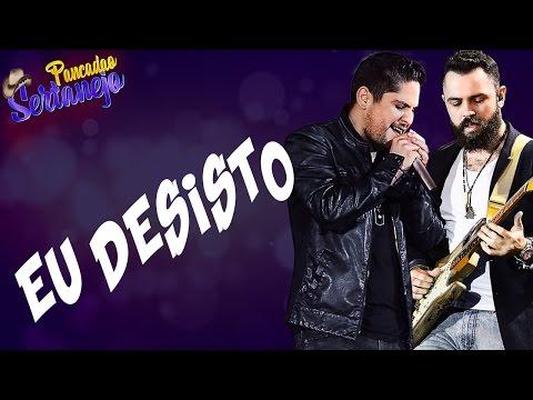 Jorge e Mateus - Eu Desisto (Música Nova 2017)