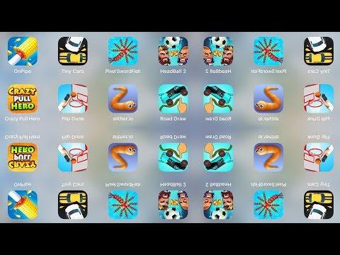 OnPipe, Tiny Cars, Pixel Sword Fish, Headball 2, Crazy Pull Hero, Flip Dunk, Slither.io, Road Draw