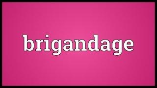 Brigandage Meaning