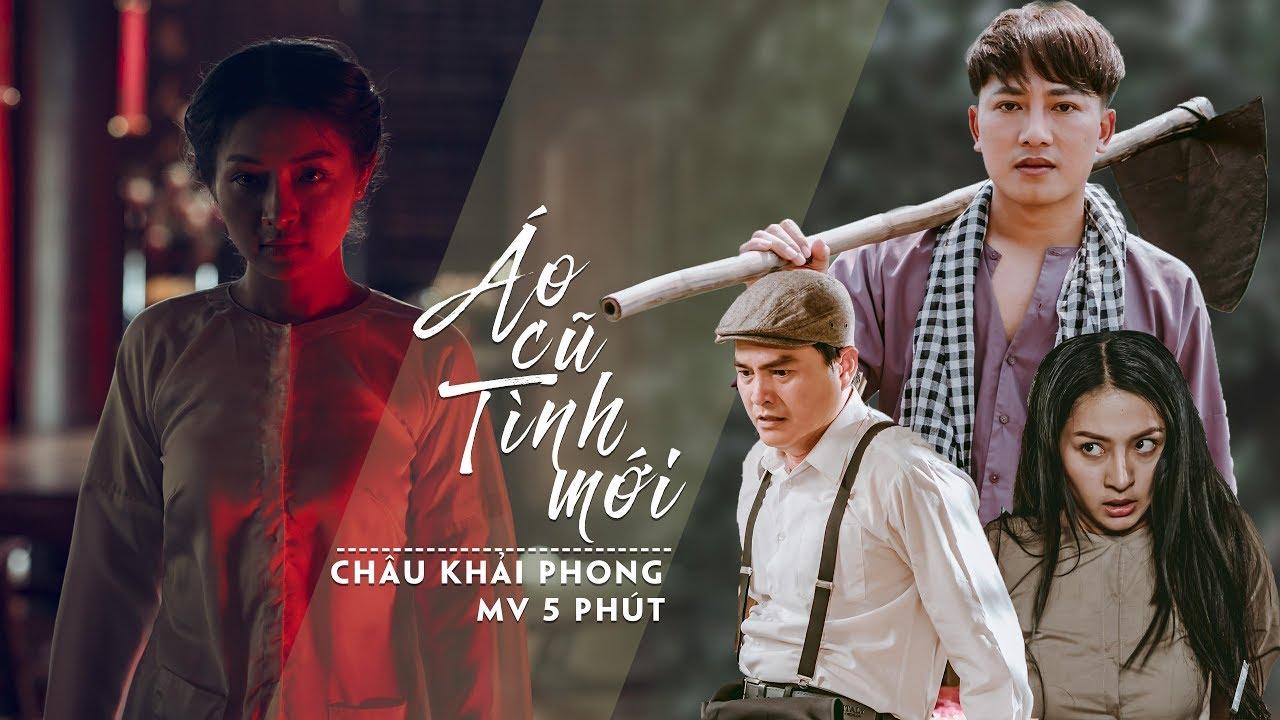 Áo Cũ Tình Mới   Châu Khải Phong   Music Video