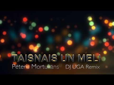 PETERIS MORTUKANS -  Taisnais Un Meli (DJ UGA Remix)