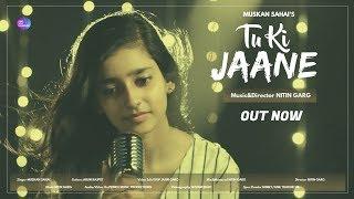 Tu Ki Jaane | Muskan Sahai | Full Video | Nitin Garg | Prince Music Productions