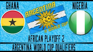 Ghana vs Nigeria - Argentina WCQ Playoffs - Leg 2