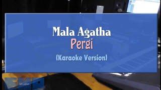 Mala Agatha - Pergi (KARAOKE TANPA VOCAL)
