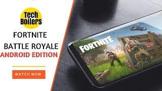 Fortnite Battle Royale Now Available For Android | Download Fortnite On Android Devices