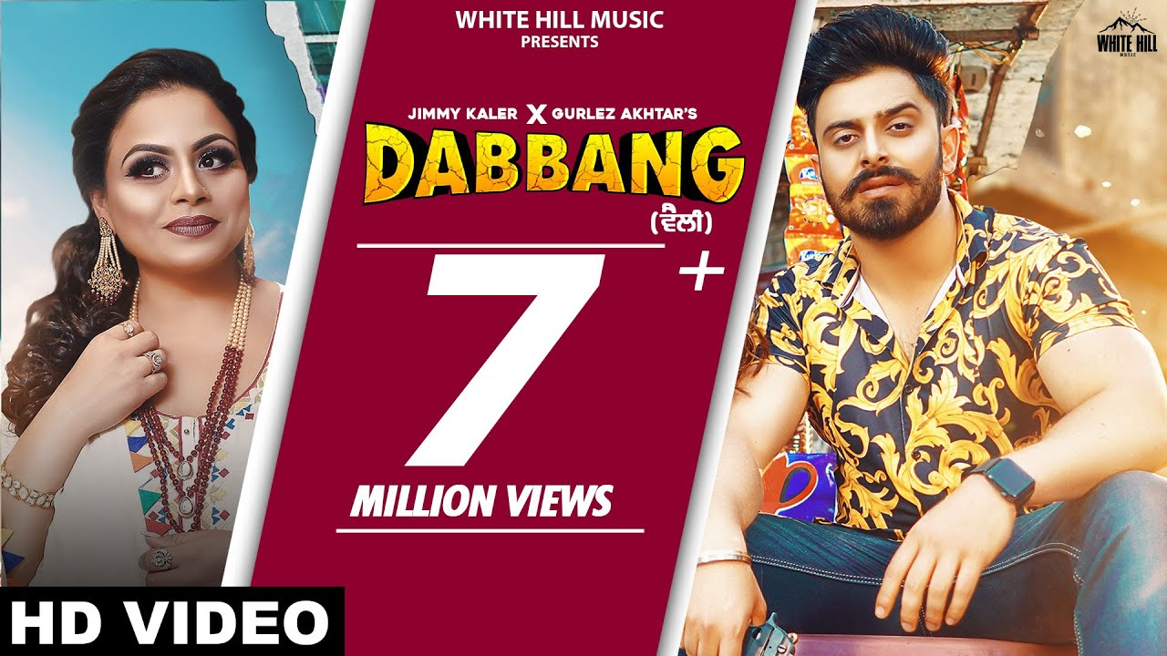 Download Dabbang (Full Song) Jimmy Kaler Ft. Gurlez Akhtar | Mistabaaz | Sonia Mann | New Punjabi Songs 2021