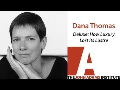 Dana Thomas - Deluxe: How Luxury Lost its Lustre