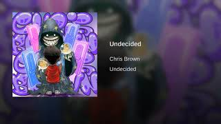 Chris Brown - Undecided (Clean) (Shanice - I Love Your Smile) Re-Make