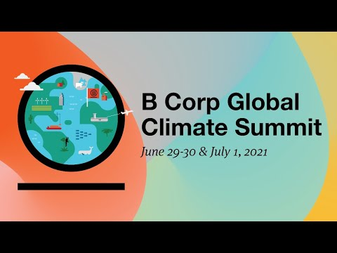 B Corp Global Climate Summit - Day One Global Webinar (Time Option A)