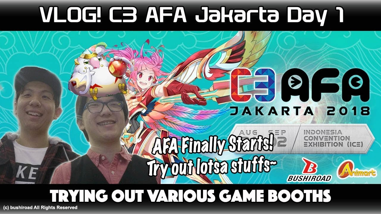 Vlog C3 Afa Jakarta 2018 Day 1 Trying Outs
