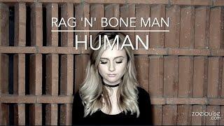 Human - Rag'n'Bone Man  |  Zoe Louise cover