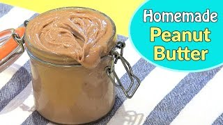 How To Make Peanut Butter - EASY Homemade Peanut Butter