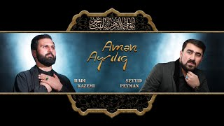 Seyyid Peyman & Hadi Kazemi - Aman ayriliq - 2021 (Official Video)