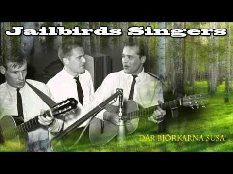 Jailbirds Singers - Där björkarna susa -