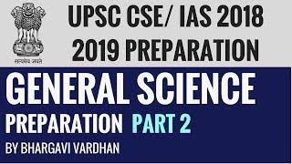 General Science for UPSC CSE/IAS Exam 2018 2019 Preparation - Part 2
