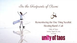 Remembering the One Thing Needful: Heeding Rumi's Call - August 18, 2019 at Taos Unity