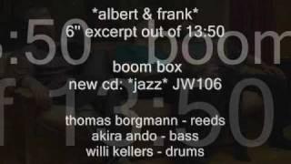 thomas borgmann - willi kellers - akira ando - boombox - albert & frank
