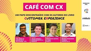 Café com CX   Episódio #1