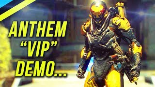 What The Anthem VIP Demo Taught Us...