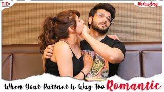 TID| kiss Day| When your Partner is way too Romantic | Piyush Sharma, Priyanka Tyagi|Valentines week