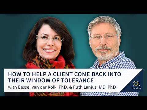 How to Help a Client Come Back into Their Window of Tolerance with Bessel van der Kolk & Ruth Lanius