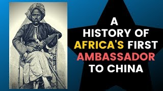 A History Of Africa's First Ambassador To China