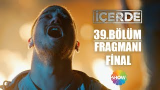 İçerde 39.Bölüm 2.Fragman (Final)