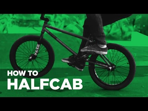 How to Halfcab BMX