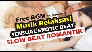 Slow Beat Relaxing Music - Romantic, Sensual Erotik, Gairah Bercinta (BGM Free No Copyright)