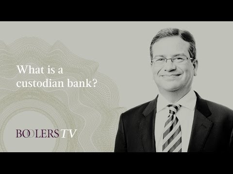 What Is A Custodian Bank?