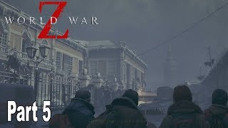 World War Z - Walkthrough Part 5 No Commentary Moscow [HD 1080P]
