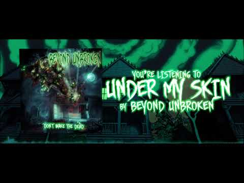 Beyond Unbroken - Under Your Skin