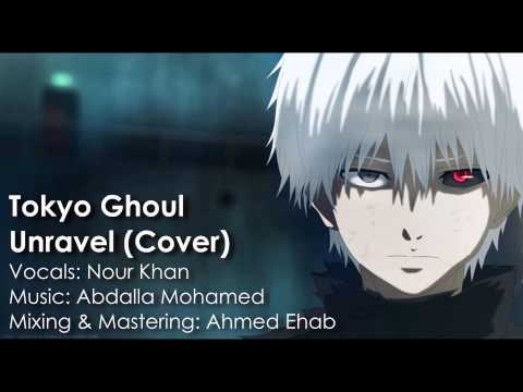 Tokyo Ghoul - Unravel (Acoustic Cover) By Nour Khan | 東京喰種-トーキョーグール-
