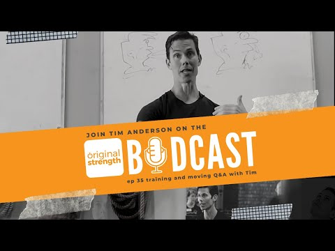 BodCast Episode 35: Training and Moving Q & A with Tim