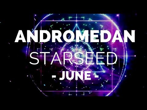ANDROMEDAN Starseed ⭐️ June Energy Reading ✨