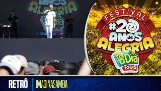 Retrô - Imaginasamba (Festival 20 anos de Alegria)
