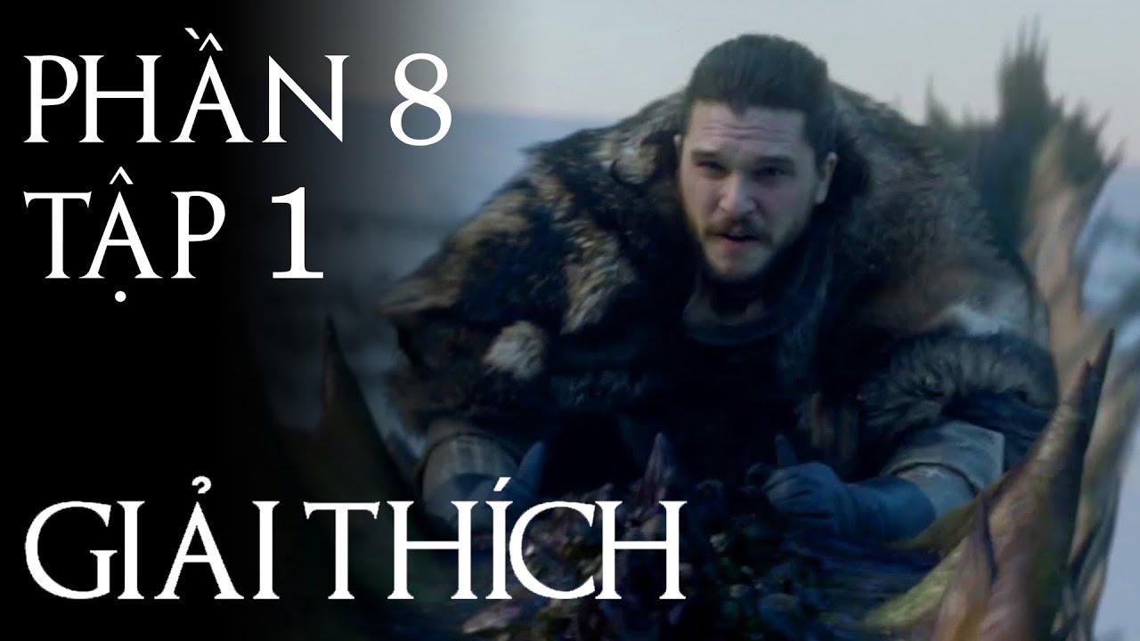 Game of Thrones – Giải thích PHẦN 8 TẬP 1