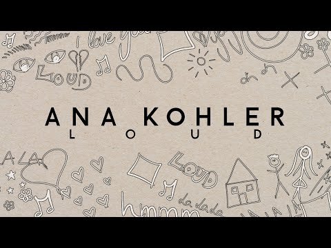 Ana Kohler - LOUD (Official Lyric Video)