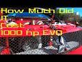 1000+ hp evo cost analysis