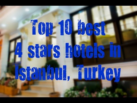 Top 10 best 4 stars hotels in Istanbul, Turkey sorted by Rating Guests